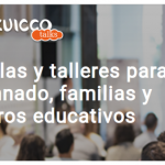 Kuicco Talks, formación para las familias y los centros educativos